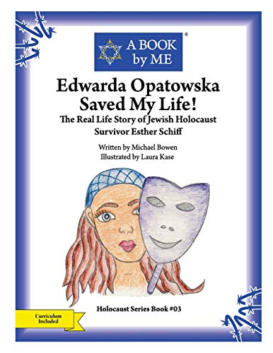 9781514296851: Edwarda Opatowska Saved My Life!: The Real Life Story of Jewish Holocaust Survivor Esther Schiff (A BOOK by ME)