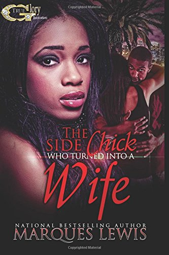 9781514297728: The Side Chick Who Turned Into A Wife