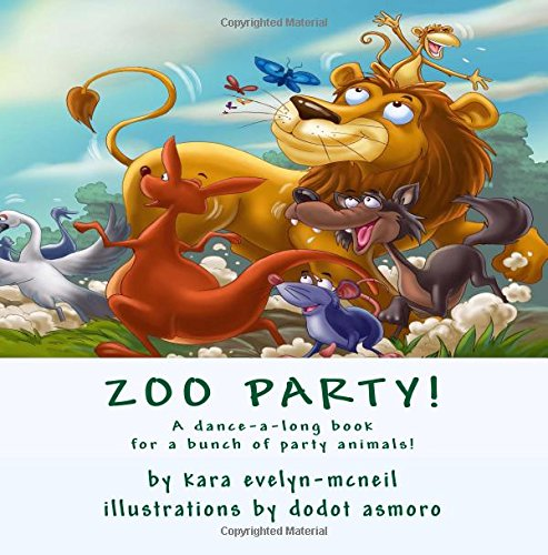 9781514297797: Zoo Party!: a dance-a-long book for a bunch of party animals!