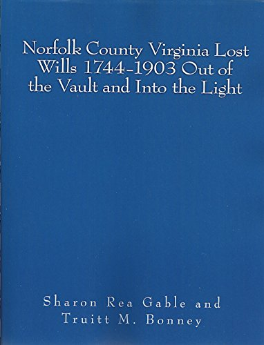 9781514298633: Norfolk County Virginia Lost Wills 1744-1903 Out of the Vault and Into the Light