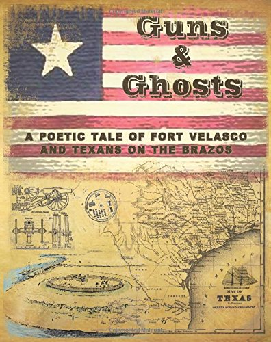 Guns and Ghosts: A poetic tale of Texans on the Brazos: David L. Devaney