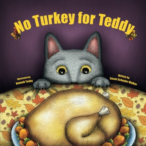 9781514299012: No Turkey for Teddy: The true story of a cat who learns to live without turkey . . . even on Thanksgiving! (Teddy Tales Holiday Series) (Volume 2)