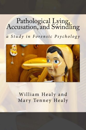 9781514299463: Pathological Lying, Accusation, and Swindling: a Study in Forensic Psychology
