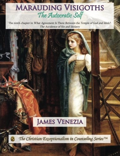 Marauding Visigoths: The Autocratic Self: Venezia, James