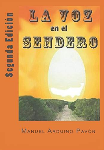 La Voz en el Sendero: Segunda EdiciÃ: MANUEL ARDUINO PAVON