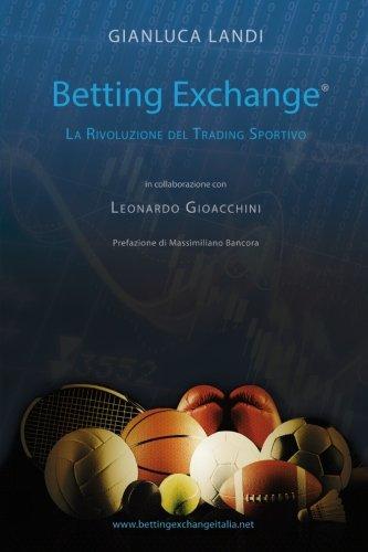 9781514301647: Betting Exchange: La rivoluzione del Trading Sportivo
