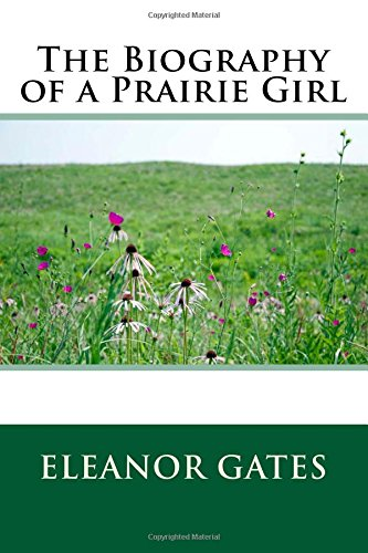9781514303108: The Biography of a Prairie Girl