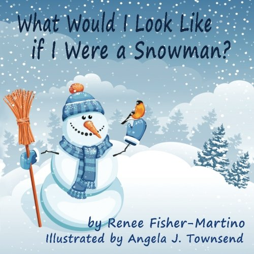 9781514303788: What Would I look Like If I were A Snowman