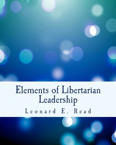 9781514304099: Elements of Libertarian Leadership (Large Print Edition): Notes on the Theory, Methods, and Practice of Freedom
