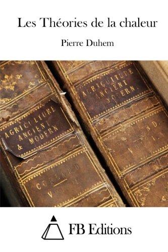 9781514304129: Les Théories de la chaleur (French Edition)