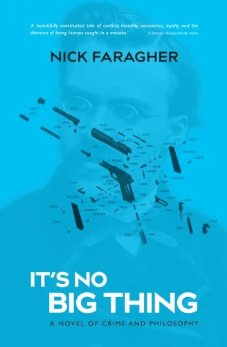 9781514305355: It's no big thing: a novel of crime and philosophy