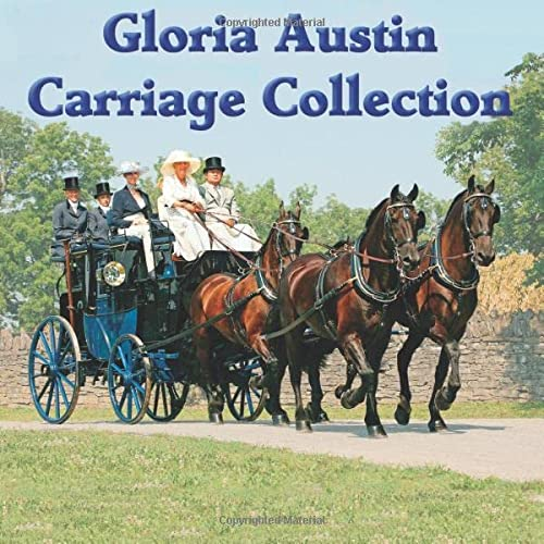 9781514305898: The Gloria Austin Carriage Collection: From Road Cart to Full State Carriage
