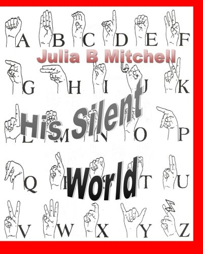 His Silent World: Julia B Mitchell