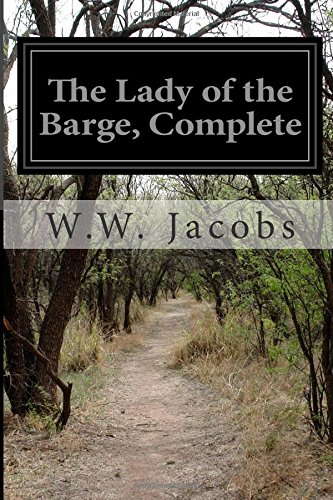 The Lady of the Barge, Complete (Paperback): W W Jacobs