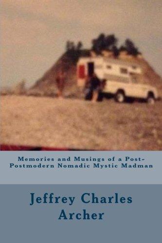 9781514308370: Memories and Musings of a Post-Postmodern Nomadic Mystic Madman