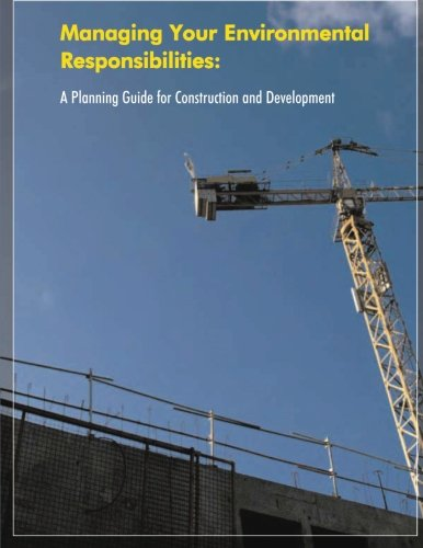 9781514308592: Managing Your Environmental Responsibilities: A Planning Guide for Construction and Development