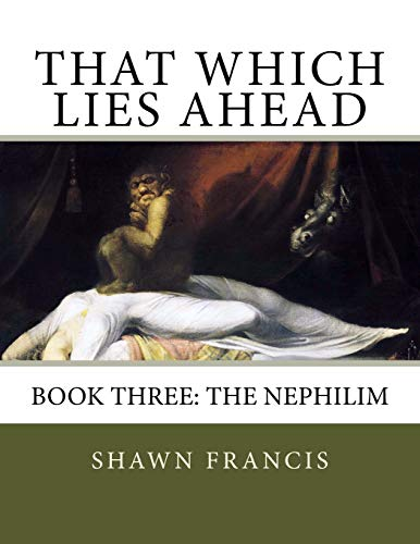 9781514308820: That Which Lies Ahead: Book Three: The Nephilim (That Which Lies Upon) (Volume 3)