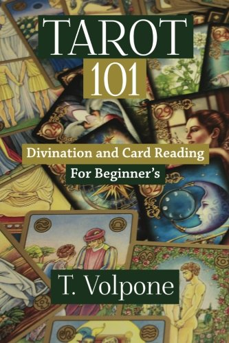 9781514308912: Tarot 101: Divination and Card Reading For Beginner's (Ancient Practices) (Volume 1)