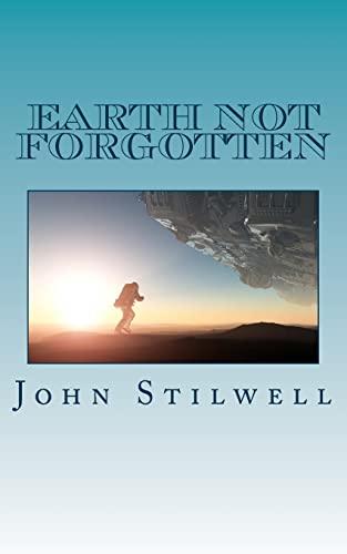 Earth not Forgotten (Adrift on a Sea of Stars) (Volume 2): John Stilwell