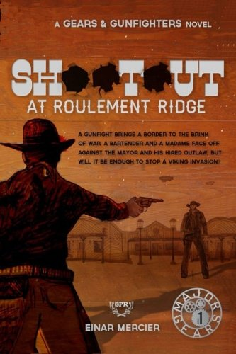 9781514309421: Shootout at Roulement Ridge (Gears & Gunfighters)