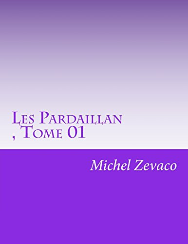 9781514311424: Les Pardaillan , Tome 01 (French Edition)