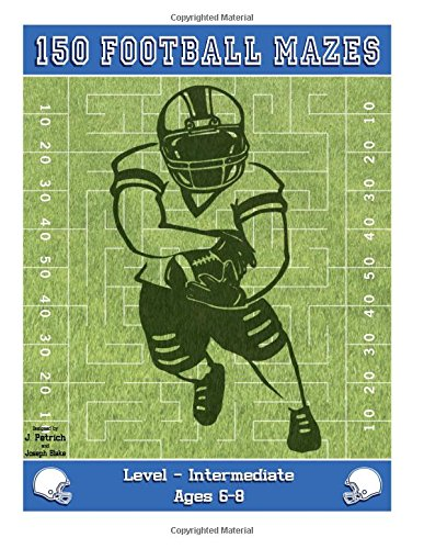9781514311837: 150 Football Mazes: Level Intermediate Ages 6 - 8 (Volume 2)