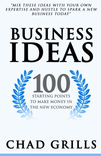 9781514312155: Business Ideas: 100 Starting Points to Make Money in the New Economy