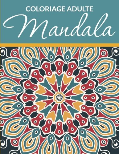 9781514312629: Coloriage Adulte Mandala (French Edition)