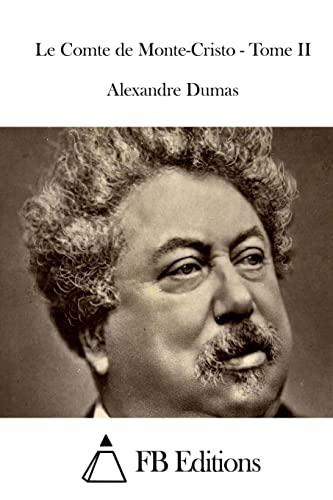 9781514313817: Le Comte de Monte-Cristo - Tome II (French Edition)