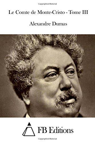 9781514313862: Le Comte de Monte-Cristo - Tome III (French Edition)