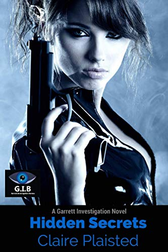 Hidden Secrets (Garrett Investigations) (Volume 1): Claire Plaisted