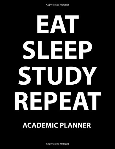 9781514314920: Eat Sleep Study Repeat Academic Planner: Start Your Road To Academic Success!