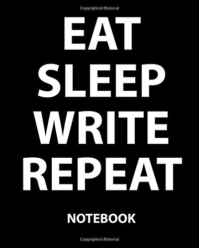 9781514314999: Eat Sleep Write Repeat Notebook: College Ruled Writer's Notebook for School, the Office, or Home! (8 x 10 inches, 120 pages)