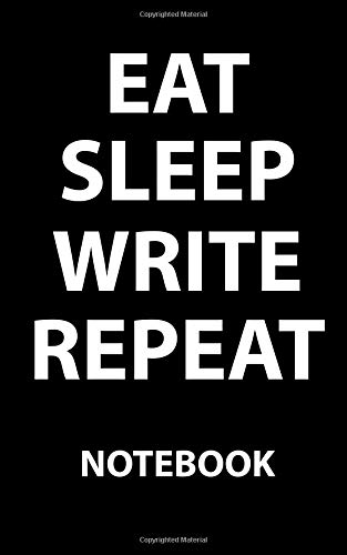 9781514315002: Eat Sleep Write Repeat Notebook: College Ruled Writer's Notebook for School, the Office, or Home! (5 x 8 inches, 78 pages)