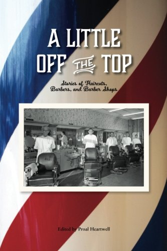 9781514315941: A Little Off the Top: Stories About Haircuts, Barbers, and Barber Shops