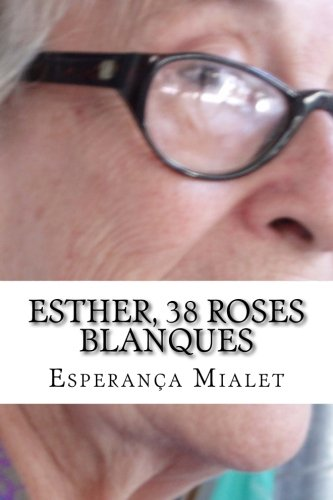 9781514316498: Esther, 38 roses blanques