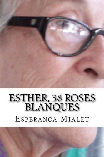 Esther, 38 Roses Blanques (Paperback): Esperanca Mialet, Pau