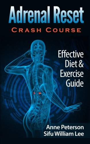 9781514316528: Adrenal Reset Crash Course: Effective Diet & Exercise Solution for Adrenal Fatigue