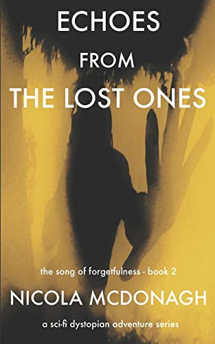 9781514316726: Echoes from the Lost Ones: Book 2 in The Song of Forgetfulness Dystopian Sci-Fi Series (Volume 2)