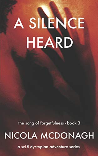 9781514317259: A Silence Heard: Book 3 in The Song of Forgetfulness Dystopian Sci-fi Series (Volume 3)