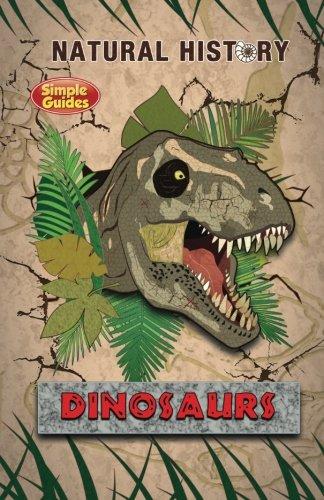 Natural History: Dinosaurs (Simple Guides): John Westwood