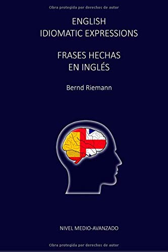 9781514317648: English Idiomatic Expressions - Frases Hechas En Ingles (Spanish Edition)