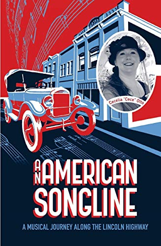 An American Songline: A Musical Journey Along the Lincoln Highway: Cecelia K Otto