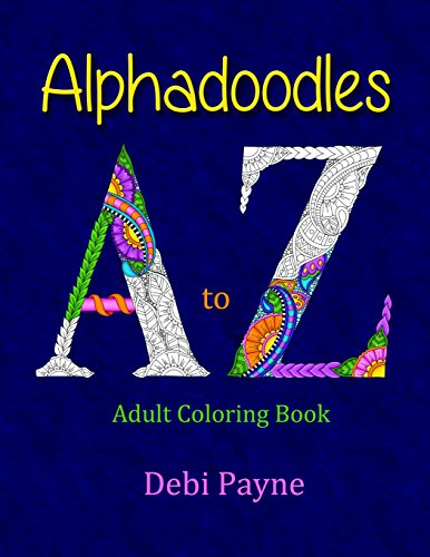 Alphadoodles: Adult Coloring Book: Debi Payne