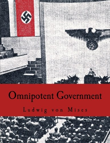 9781514319222: Omnipotent Government (Large Print Edition): The Rise of the Total State and Total War