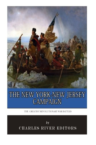 9781514319598: The Greatest Revolutionary War Battles: The New York-New Jersey Campaign
