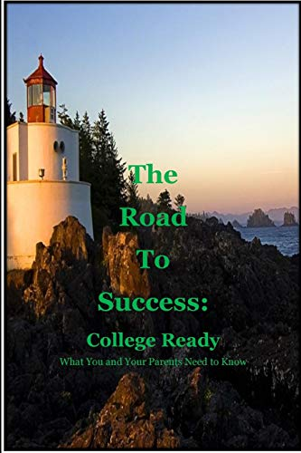 9781514319871: The Road to Success: College Ready: Guiding you and your parents