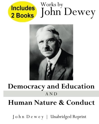 9781514320228: Works by John Dewey: Democracy and Education and Human Nature and Conduct