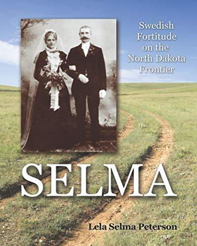 9781514320358: Selma: Swedish Fortitude on the North Dakota Frontier