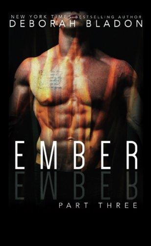 EMBER - Part Three (The EMBER Series ) (Volume 3): Deborah Bladon